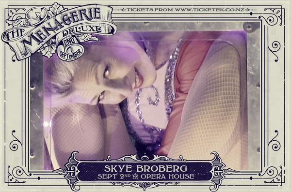 Skye Broberg - The Menagerie Deluxe 2017, Wellington Opera House, 2nd September