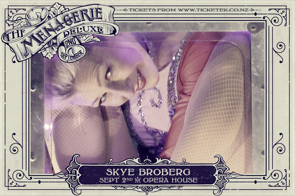 Skye Broberg - The Menagerie Deluxe 2017, Wellington Opera House, 2nd September