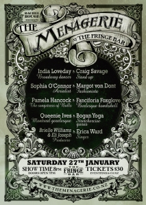 Saturday the 27th of January, 8pm The Fringe Bar, Wellington, The Menagerie Variety Show