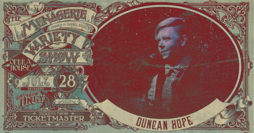 Duncan Hope, The Menagerie Variety Show Wellington Opera House 28th July 2018
