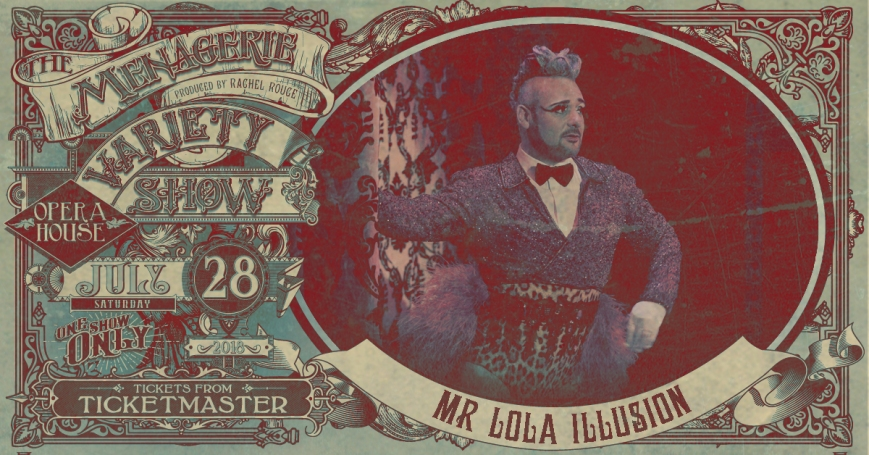 Mr Lola Illusion, The Menagerie Variety Show Wellington Opera House 28th July 2018