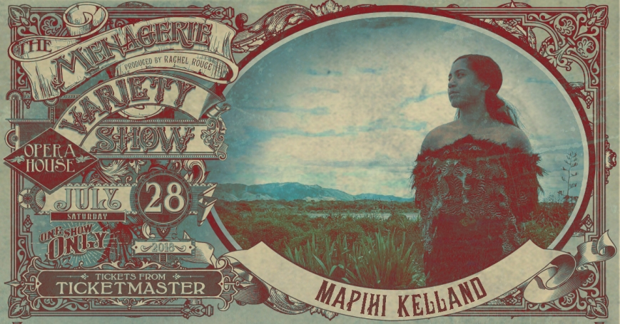 Mapihi Kelland, The Menagerie Variety Show Wellington Opera House 28th July 2018