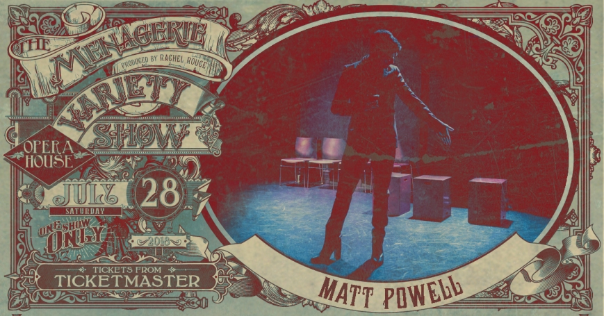 Matt Powell, The Menagerie Variety Show Wellington Opera House 28th July 2018