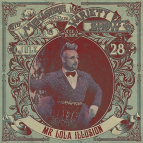 Mr Lola Illusion - Professional Showoff - at Wellington Opera House, 28th July 2018 - Variety Show